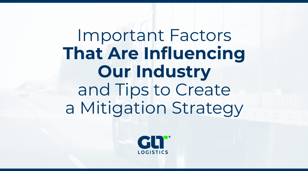 Important Factors That Are Influencing Our Industry and Tips to Create a Mitigation Strategy